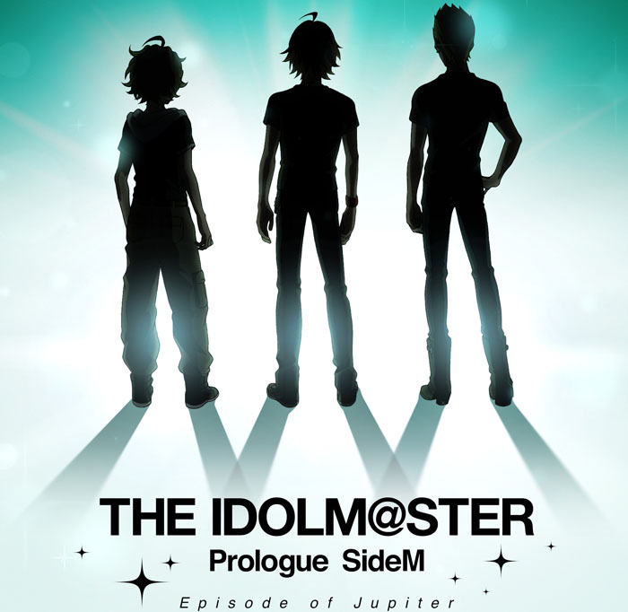 『THE IDOLM@STER Prologue SideM -Episode of Jupiter-』Blu-ray&DVD発売決定!!